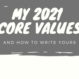 My 2021 Core Values and How to Write Yours
